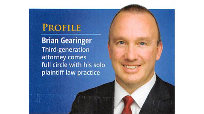 Brian Gearinger Profiled In February 2018 Edition Of Plaintiff Magazine
